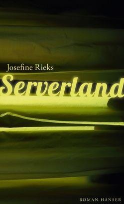 Serverland von Rieks,  Josefine