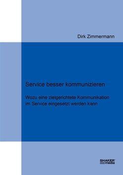 Service besser kommunizieren von Zimmermann,  Dirk