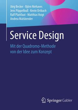 Service Design von Becker,  Jörg, Malsbender,  Andrea, Niehaves,  Björn, Ortbach,  Kevin, Plattfaut,  Ralf, Pöppelbuß,  Jens, Voigt,  Matthias