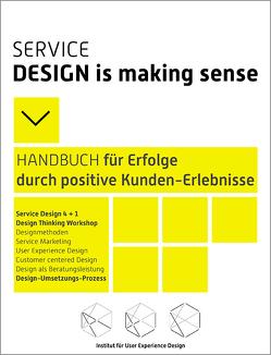 Service Design is making Sense – HANDBUCH für Erfolg durch positive Kunden-Erlebnisse von Stapelkamp,  Torsten