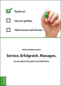 Service. Erfolgreich. Managen. von Vigdorowitsch,  Michael