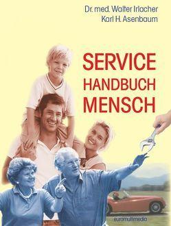 Service Handbuch Mensch von Asenbaum,  Karl Heinz, Irlacher,  Walter
