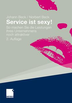 Service ist sexy! von Beck,  Johann, Beck,  Norbert