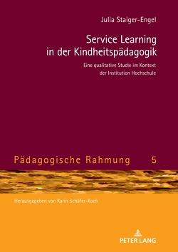 Service Learning in der Kindheitspädagogik von Staiger-Engel,  Julia