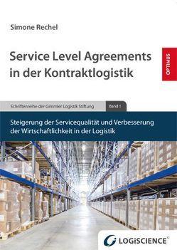Service Level Agreements in der Kontraktlogistik von Gimmler,  Karl-Heinz, Rechel,  Simone