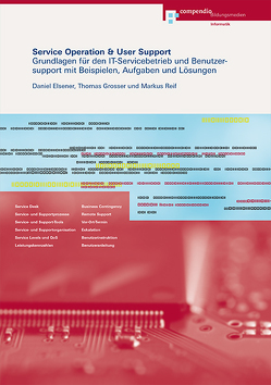 Service Operation & User Support von Elsener,  Daniel, Grosser,  Thomas, Reif,  Markus
