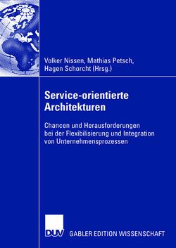 Service-orientierte Architekturen von Nissen,  Volker, Petsch,  Matthias, Schorcht,  Hagen