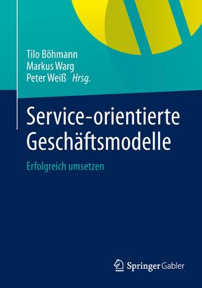 Service-orientierte Geschäftsmodelle von Böhmann,  Tilo, Warg,  Markus, Weiss,  Peter
