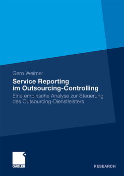 Service Reporting im Outsourcing-Controlling von Weimer,  Gero