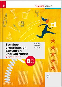 Serviceorganisation, Servieren und Getränke von Gutmayer,  Wilhelm, Mucher,  Wolfgang, Stickler,  Hans