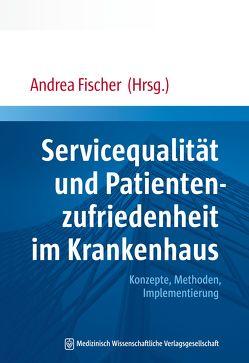 Servicequalität und Patientenzufriedenheit im Krankenhaus von Fischer,  Andrea