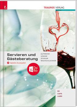Servieren und Gästeberatung + digitales Zusatzpaket von Gutmayer,  Wilhelm, Lenger,  Heinz, Stickler,  Hans, Wolfschluckner ,  Rudolf