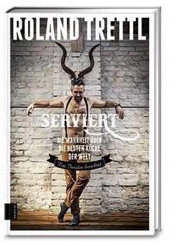 Serviert von Trettl,  Roland