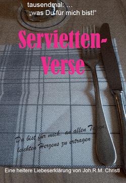 Servietten-Verse von Christl,  Joh.R.M.