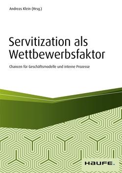 Servitization als Wettbewerbsfaktor – inkl. Arbeitshilfen online von Klein,  Andreas
