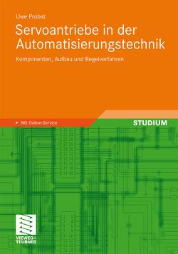 Servoantriebe in der Automatisierungstechnik von Probst,  Uwe