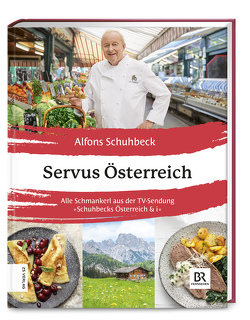 Servus Österreich von Schuhbeck,  Alfons