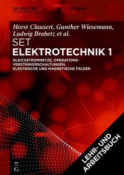 [Set Grundgebiete der Elektrotechnik 1, 13. Aufl.+Arbeitsbuch Elektrotechnik 1, 2. Aufl.] von Brabetz,  Ludwig, Clausert,  Horst, Haas,  Oliver, Spieker,  Christian, Wiesemann,  Gunther