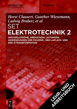 [Set Grundgebiete der Elektrotechnik 2, 13. Aufl.+Arbeitsbuch Elektrotechnik 2, 2. Aufl.] von Brabetz,  Ludwig, Clausert,  Horst, Haas,  Oliver, Spieker,  Christian, Wiesemann,  Gunther