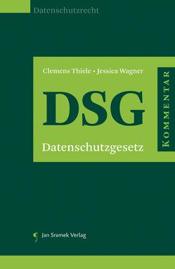 SET Kommentar zur DS-GVO und Kommentar zum DSG von Jahnel,  Dieter, Thiele,  Clemens, Wagner,  Jessica