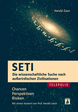 SETI – Die wissenschaftliche Suche nach außerirdischen Zivilisationen (TELEPOLIS) von Zaun,  Harald