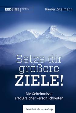 Setze dir größere Ziele! von Zitelmann,  Rainer