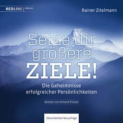 Setze dir größere Ziele! von Presser,  Armand, Zitelmann,  Rainer