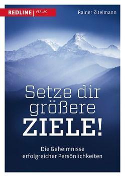 Setze dir größere Ziele von Zitelmann,  Rainer