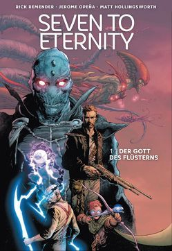 Seven to Eternity 1 von Hollingsworth,  Matt, Klapper,  Anika, Opena,  Jerome, Remender,  Rick