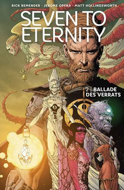 Seven to Eternity 2 von Hollingsworth,  Matt, Klapper,  Anika, Opena,  Jerome, Remender,  Rick