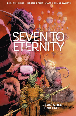 Seven to Eternity 3 von Hollingsworth,  Matt, Klapper,  Anika, Opena,  Jerome, Remender,  Rick
