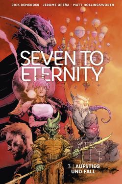 Seven to Eternity 3 von Hollingsworth,  Matt, Klapper,  Anika, Opena,  Jerome, Remender,  Rick