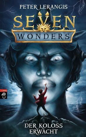 Seven Wonders – Der Koloss erwacht von Krüger,  Knut, Lerangis,  Peter