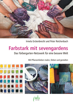 Farbstark mit sevengardens von Erckenbrecht,  Irmela, Reichenbach,  Peter