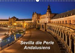 Sevilla die Perle Andalusiens (Wandkalender 2019 DIN A3 quer)