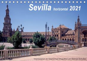 Sevilla horizontal 2021 (Tischkalender 2021 DIN A5 quer) von Schultes,  Michael