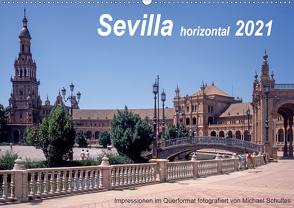 Sevilla horizontal 2021 (Wandkalender 2021 DIN A2 quer) von Schultes,  Michael