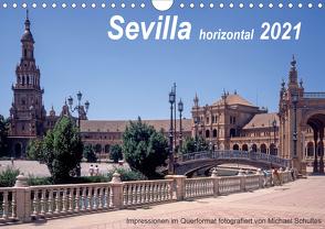 Sevilla horizontal 2021 (Wandkalender 2021 DIN A4 quer) von Schultes,  Michael
