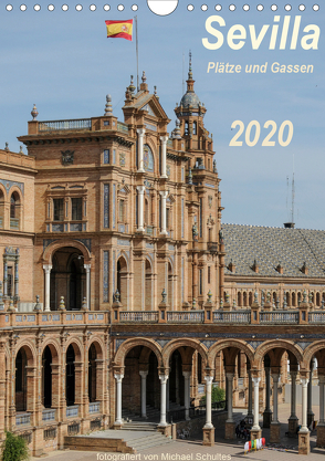 Sevilla, Plätze und Gassen 2020AT-Version (Wandkalender 2020 DIN A4 hoch) von Schultes,  Michael