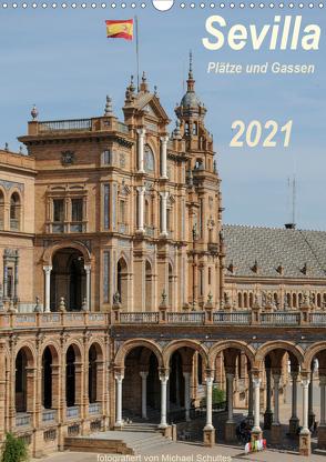 Sevilla, Plätze und Gassen 2021AT-Version (Wandkalender 2021 DIN A3 hoch) von Schultes,  Michael