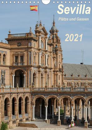 Sevilla, Plätze und Gassen 2021AT-Version (Wandkalender 2021 DIN A4 hoch) von Schultes,  Michael