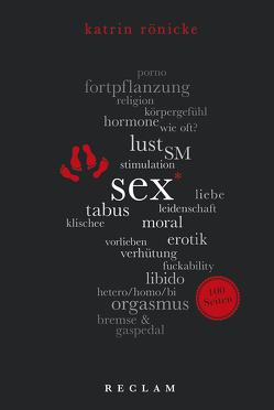 Sex. 100 Seiten von Rönicke,  Katrin