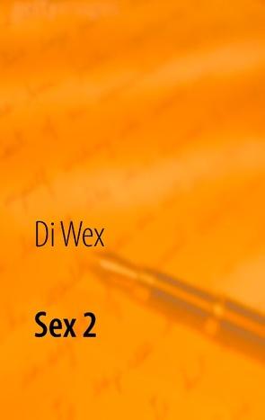 Sex 2 von Wex,  Di