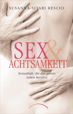 Sex & Achtsamkeit von Rescio,  Susanna-Sitari