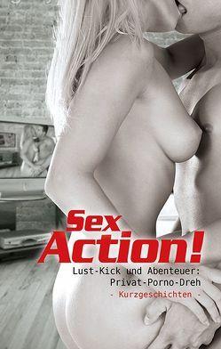 Sex-Action! von Apple,  Priska, Clint, Faust,  Bonnie, Jacobsen,  Ulla, Joaquin, Kane,  Kristel, Nichols,  Linda, Nova, Prinz,  Jenny, Sonnenfeld,  Marie