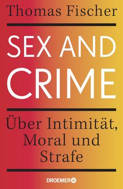 Sex and Crime von Fischer,  Thomas