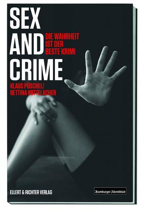 Sex and Crime von Mittelacher,  Bettina, Püschel,  Klaus