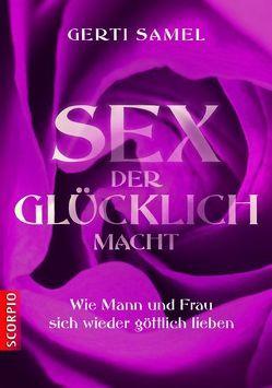 Sex der glücklich macht von Samel,  Gerti