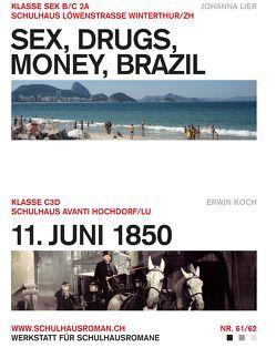 Sex, Drugs, Money, Brazil (61) / 11. Juni 1850 (62) von Koch,  Erwin, Lier,  Johanna
