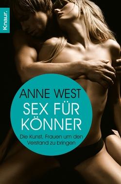 Sex für Könner von West,  Anne